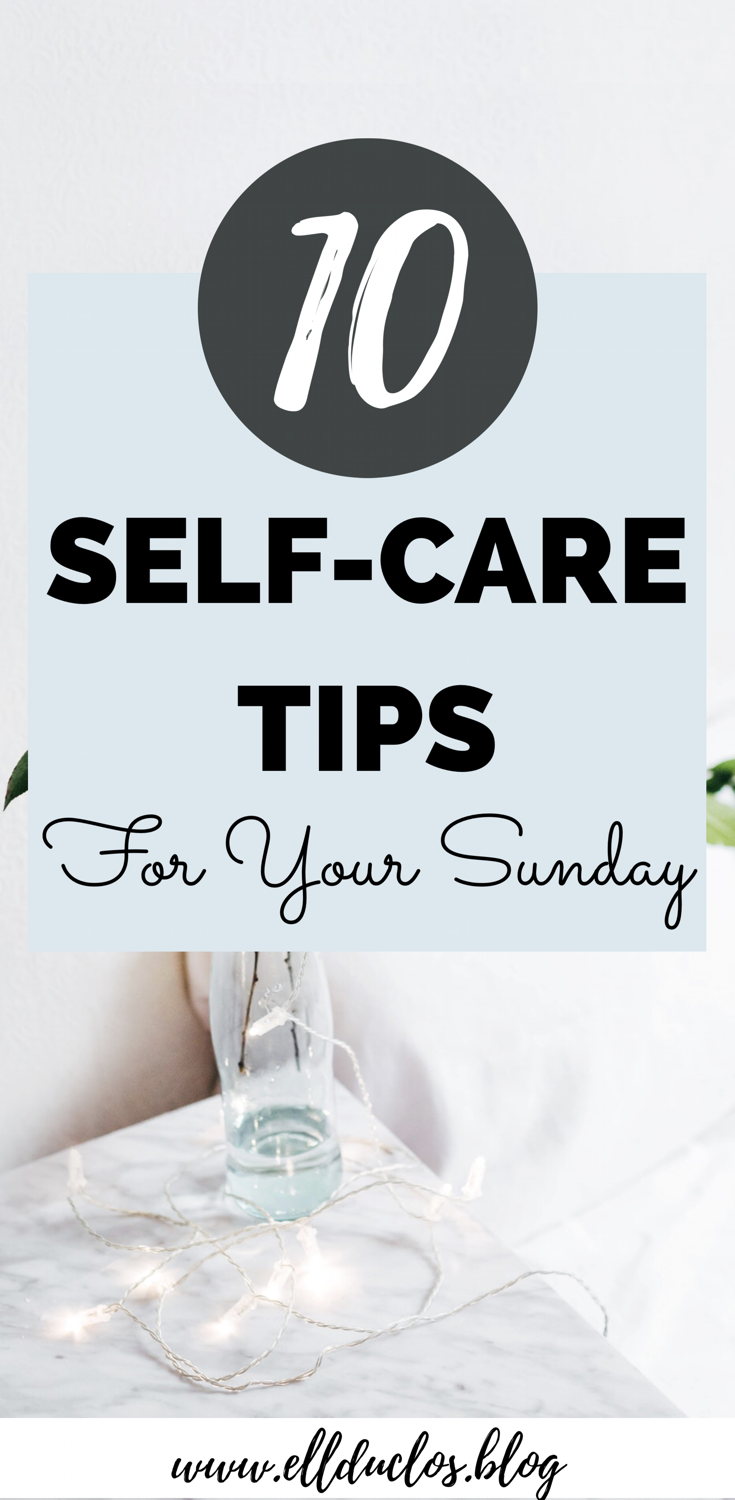 10 self care tips you need for your Sunday.